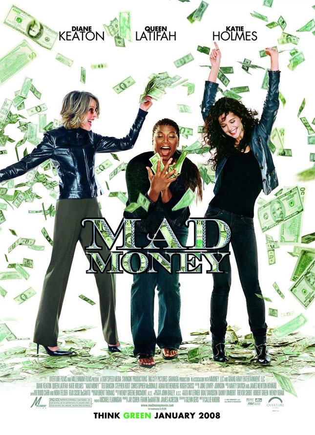 MAD MONEY - 2008'de Vizyona girecek fiLmLer hakk�nda ki biLgiLer ve afi�Leri